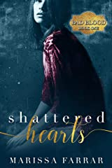 Shattered Hearts: A Dark Romance (Bad Blood Book 1) Kindle Edition
