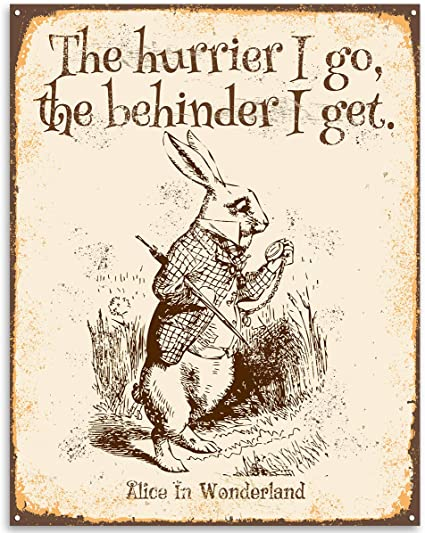 Great Gift for The Hurrier I Go The Behinder I Get 11x14 Unframed Art Print