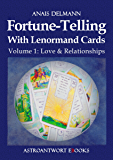Fortune-Telling With Lenormand Cards (Love & Relationships Book 1)