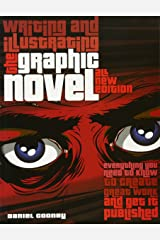 Writing and Illustrating the Graphic Novel: Everything You Need to Know to Create Great Work and Get It Published Paperback