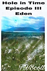 A Hole in Time: Eden (Episode Book 3) Kindle Edition
