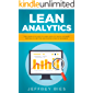 Lean Analytics: The Complete Guide To Using Data To Track, Optimize And Build A Better And Faster Startup Business (Lean Guides for Scrum, Kanban, Sprint, DSDM XP & Crystal Book 6)