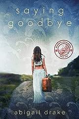 Saying Goodbye (Passports and Promises Book 1) Kindle Edition