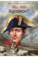 Who Was Napoleon? (Who Was?) Kindle Edition