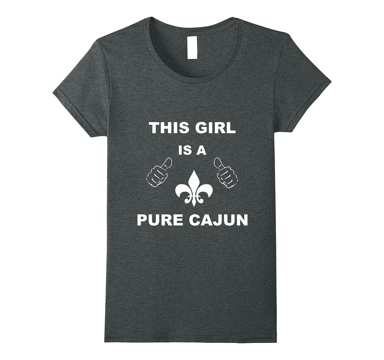 This Girl is a Pure Cajun Louisiana Tshirt