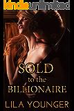 Sold to the Billionaire: A Virgin Auction Romance