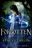 Forgotten (The Transformed Series Book 3)