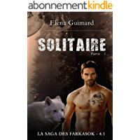 Solitaire (La Saga des Farkasok  - Partie1 t. 4)