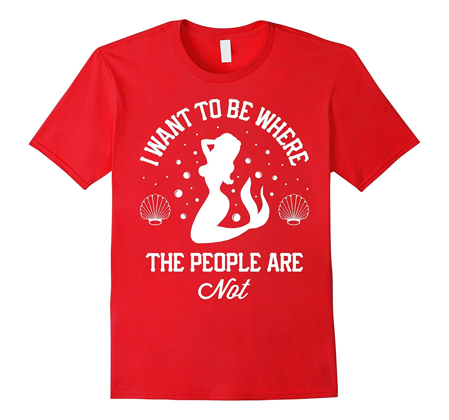 I Want To Be Where The People Are Not Mermaid Beach Tee-FL