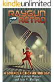 RAYGUN RETRO: A Science Fiction Anthology