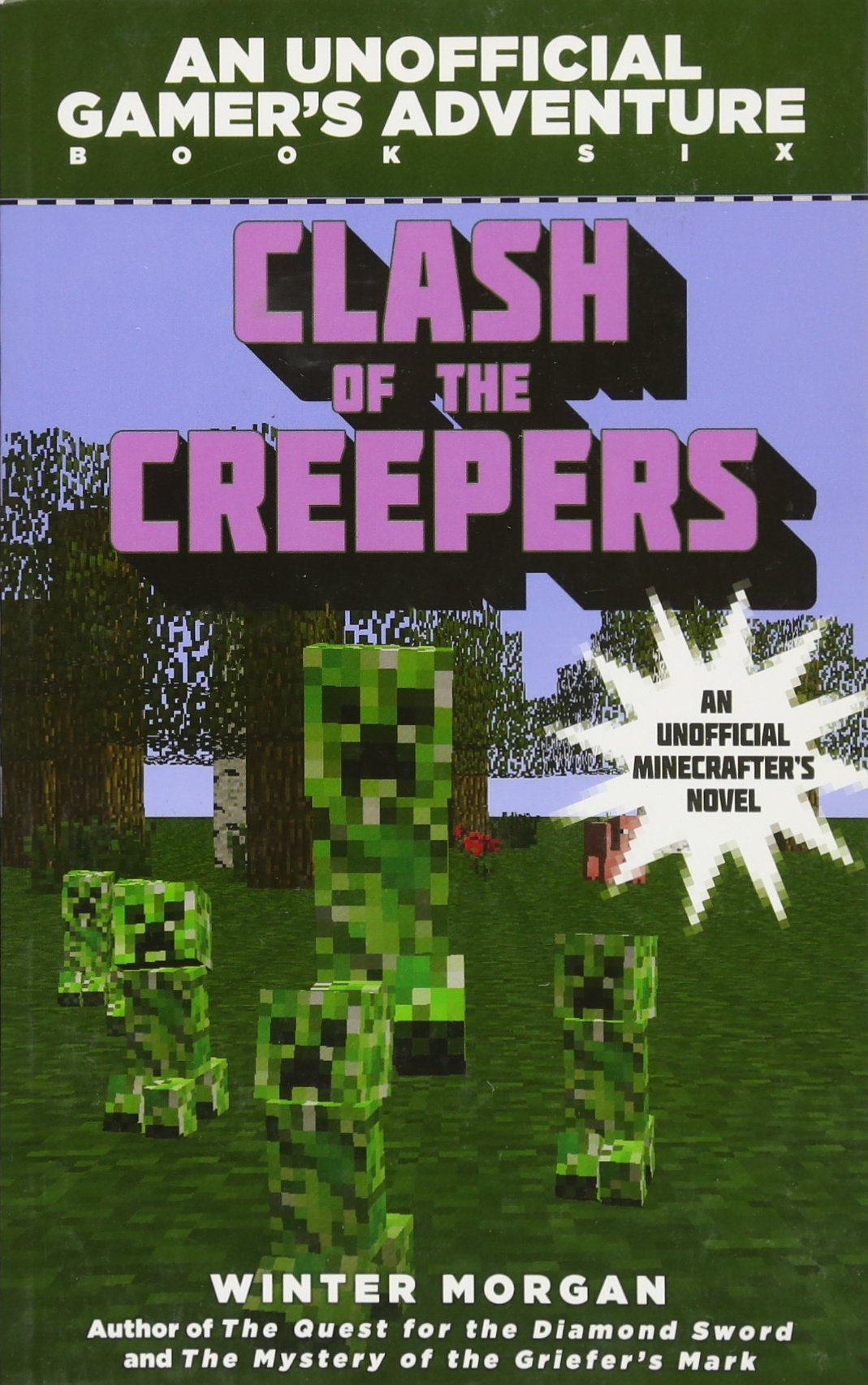 clash of the creepers an unofficial gamer s adventure book six