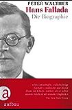 Hans Fallada: Die Biographie (German Edition)
