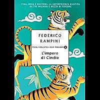L'impero di Cindia: Cina, India e dintorni: la superpotenza asiatica da tre miliardi e mezzo di persone (Piccola biblioteca oscar Vol. 533)