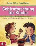 Gehirnforschung für Kinder – Felix und Feline entdecken das Gehirn (German Edition)