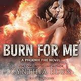 Burn for Me: Phoenix Fire Series, Book 1