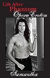 Life After Phantom: Opera Erotica (English Edition)