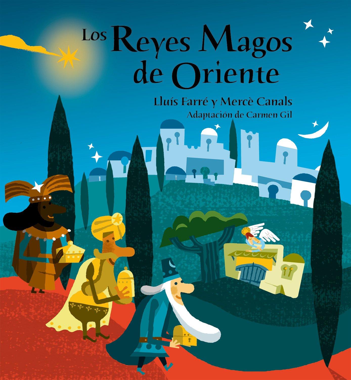 Ver Fotos De Los Reyes Magos De Oriente.Los Reyes Magos De Oriente Carmen Gil Lluis Farre Merce