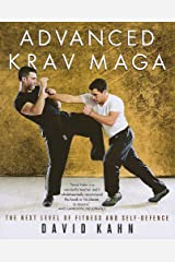 Advanced Krav Maga: The Next Level of Fitness and Self-defence Paperback