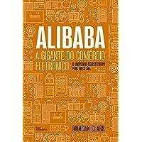 Alibaba, a gigante do comércio eletrônico: O Imprério Construído por Jack Ma
