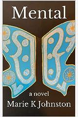 Mental: a novel Kindle Edition