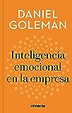 Inteligencia emocional en la empresa (Imprescindibles) (Spanish Edition)