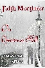On Christmas Hill (A Seasonal Affair) (Affair Series Book 2) Kindle Edition