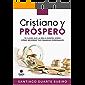 Cristiano y Próspero: 19 claves que la biblia enseña sobre cómo mejorar tus finanzas personales