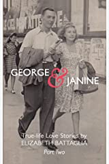 George & Janine, Part Two: True-life love stories Kindle Edition