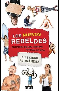 Los nuevos rebeldes: Artífices de sus propias formas de vida (Spanish Edition)