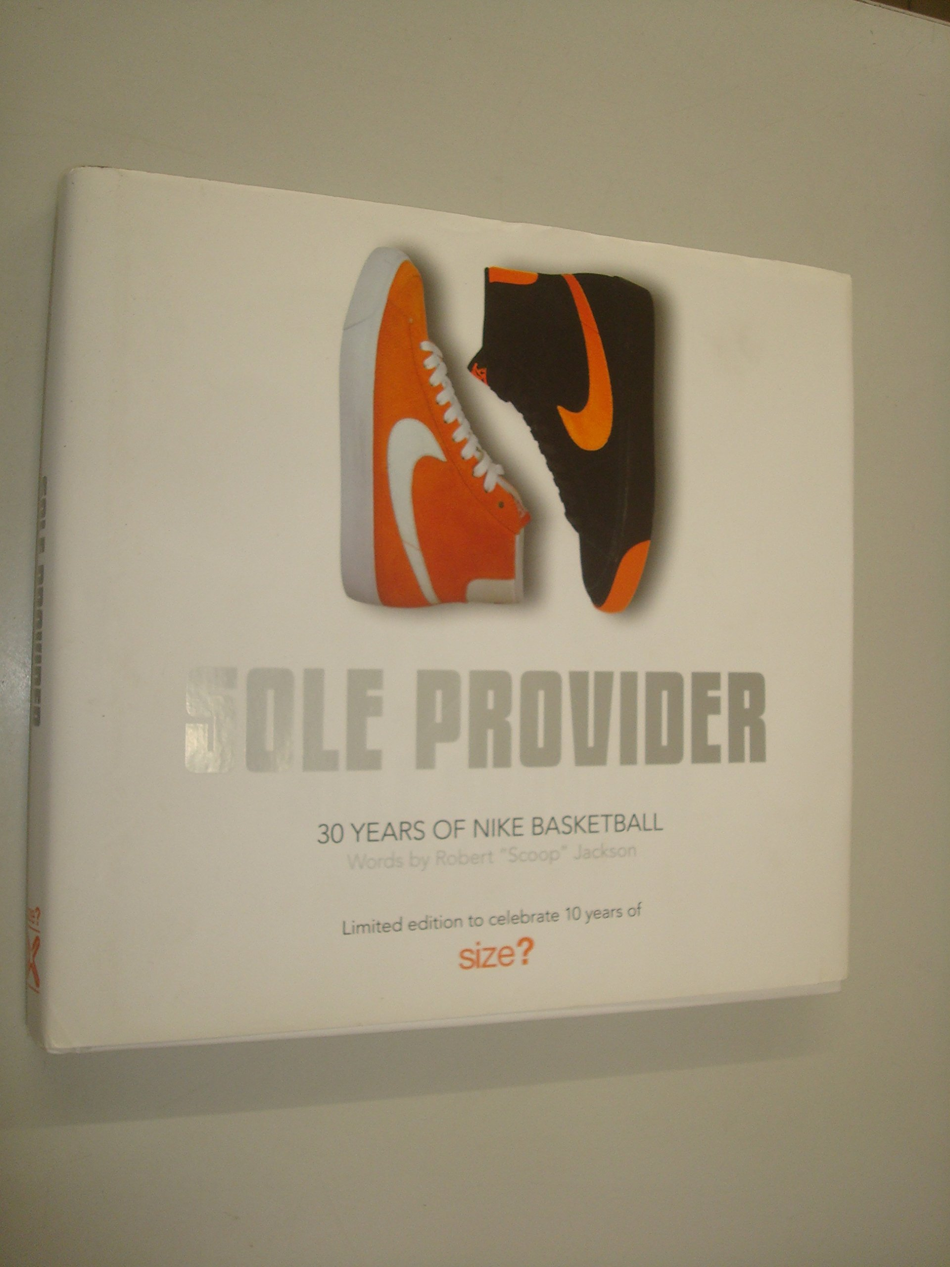 Sole Provider: 30 Years of Nike