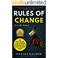 Rules of Change for The Better: Real stories and your guide to tune-up your mood and transform your life to reach your biggest dreams