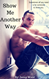 Show Me Another Way (Unlikely Heroes Book 3)