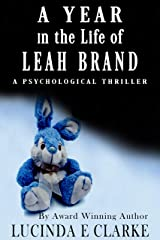 A Year in the Life of Leah Brand: A Psychological Thriller (A Year in the Life of ... Book 1) Kindle Edition