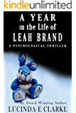 A Year in the Life of Leah Brand: A Psychological Thriller (A Year in the Life of ... Book 1)
