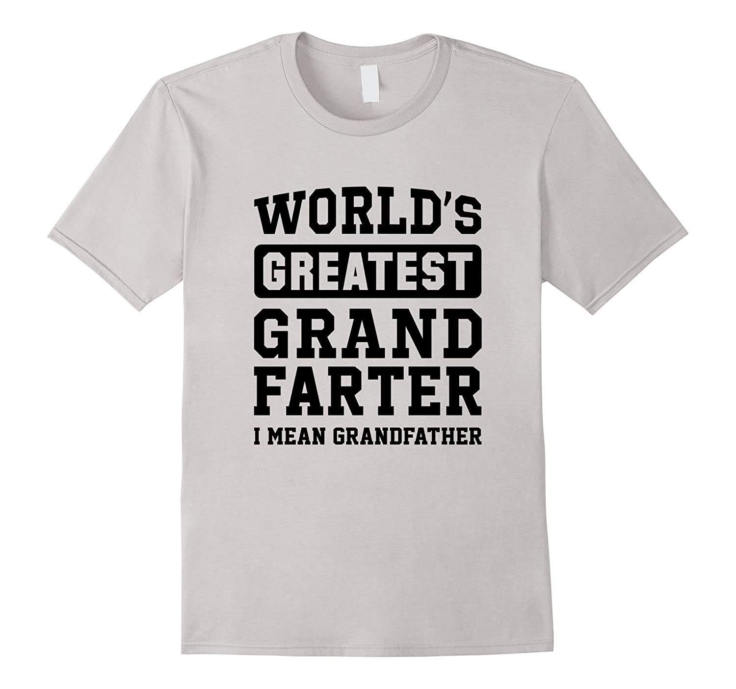 Mens Worlds Greatest GrandFarter I Mean Grandfather T-Shirt-TH