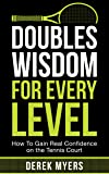 Doubles Wisdom for Every Level: How to Gain Real Confidence on the Tennis Court (English Edition)