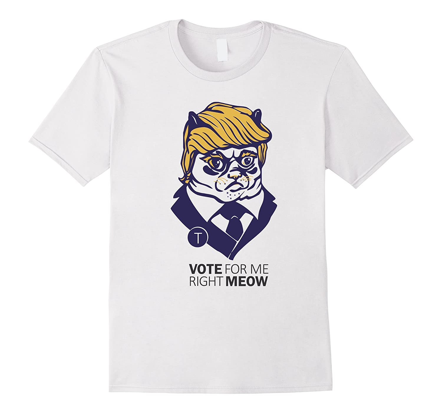 224edec58 Donald Trump Vote For Me Right Meow Funny Republican Shirt-RT ...