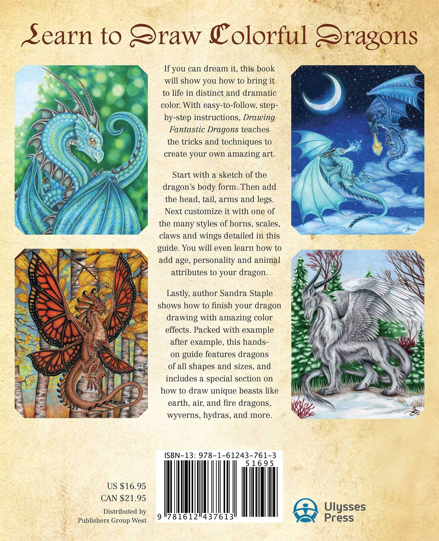 Amazon Com Drawing Fantastic Dragons Create Amazing Full Color Dragon Art Including Eastern Western And Classic Beasts How To Draw Books 9781612437613 Staple Sandra Books