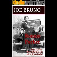 Bonnie Parker: Mob Molls - Beautiful Broads with Brass Balls!!