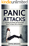 Panic Attacks: Causes Of Panic Attacks And How To Deal With Anxiety (Anxiety, Shyness, Phobias, Stop Anxiety, Therapy, Self Help, Panic Disorder, Fear, Panicing)