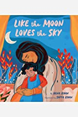 Like the Moon Loves the Sky: (Mommy Book for Kids, Islamic Children's Book, Read-Aloud Picture Book) Kindle Edition