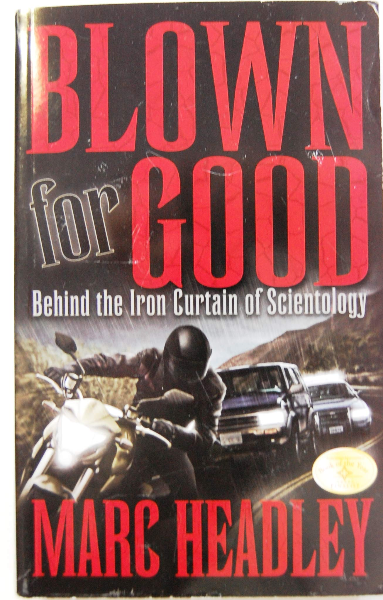 Blown for Good: Behind the Iron Curtain of Scientology ...
