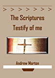 The Scriptures Testify of Me