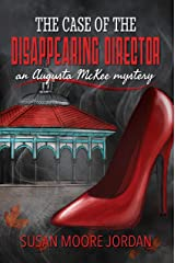 The Case of the Disappearing Director (Augusta McKee mysteries Book 2) Kindle Edition
