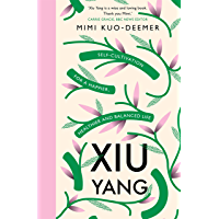 Xiu Yang: Self-cultivation for a healthier, happier and balanced life (English Edition)
