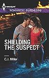 Shielding the Suspect (Harlequin Romantic Suspense)