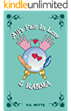 All's Fair in Love and Karma