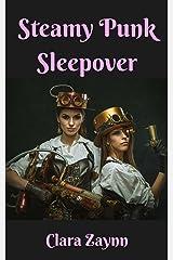Steamy Punk Sleepover Kindle Edition