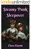Steamy Punk Sleepover