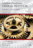 Understanding Criminal Procedure, Volume One: Investigation, Seventh Edition: 1